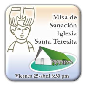 Misa de Sanación - Abril - Iglesia Santa Teresita